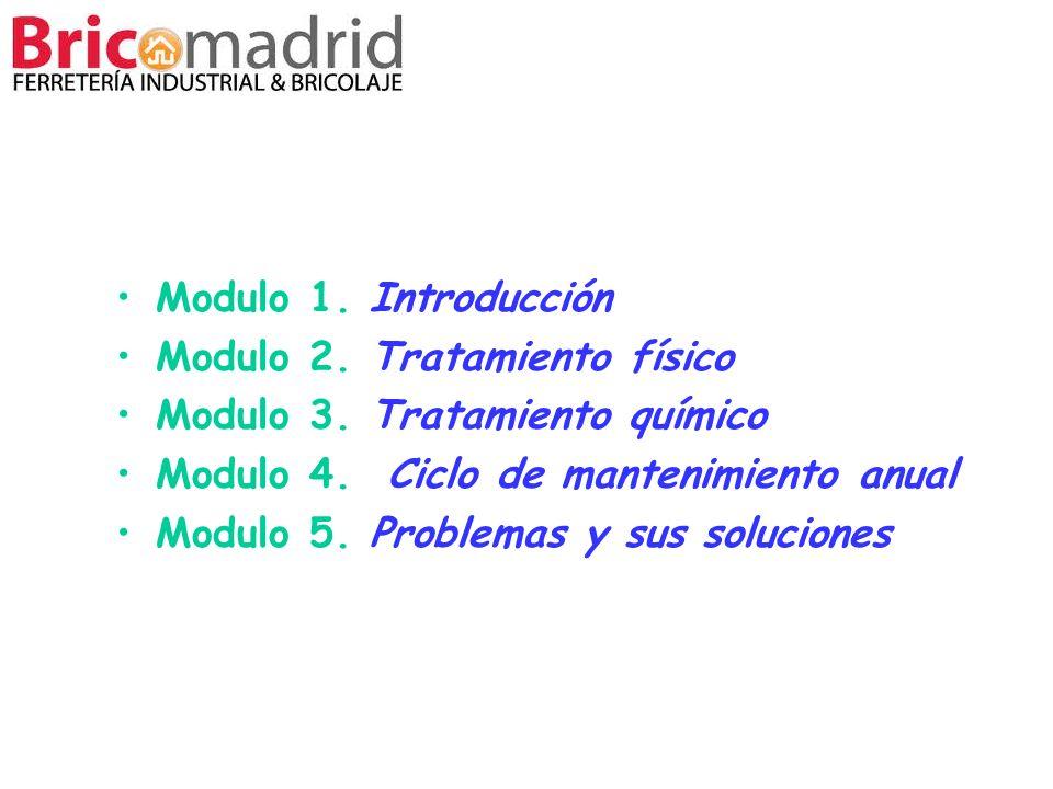 Modulo 1. Introducción Modulo 2. Tratamiento físico Modulo 3. Tratamiento químico Modulo 4. Ciclo de mantenimiento anual Modulo 5. Problemas y sus sol