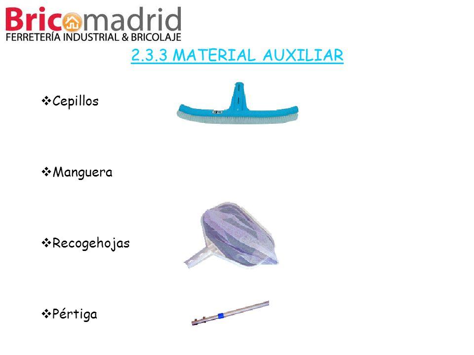 2.3.3 MATERIAL AUXILIAR Cepillos Manguera Recogehojas Pértiga