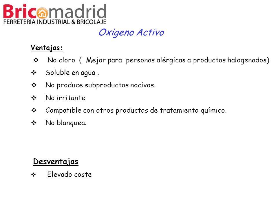 Ventajas: No cloro ( Mejor para personas alérgicas a productos halogenados) Soluble en agua. No produce subproductos nocivos. No irritante Compatible