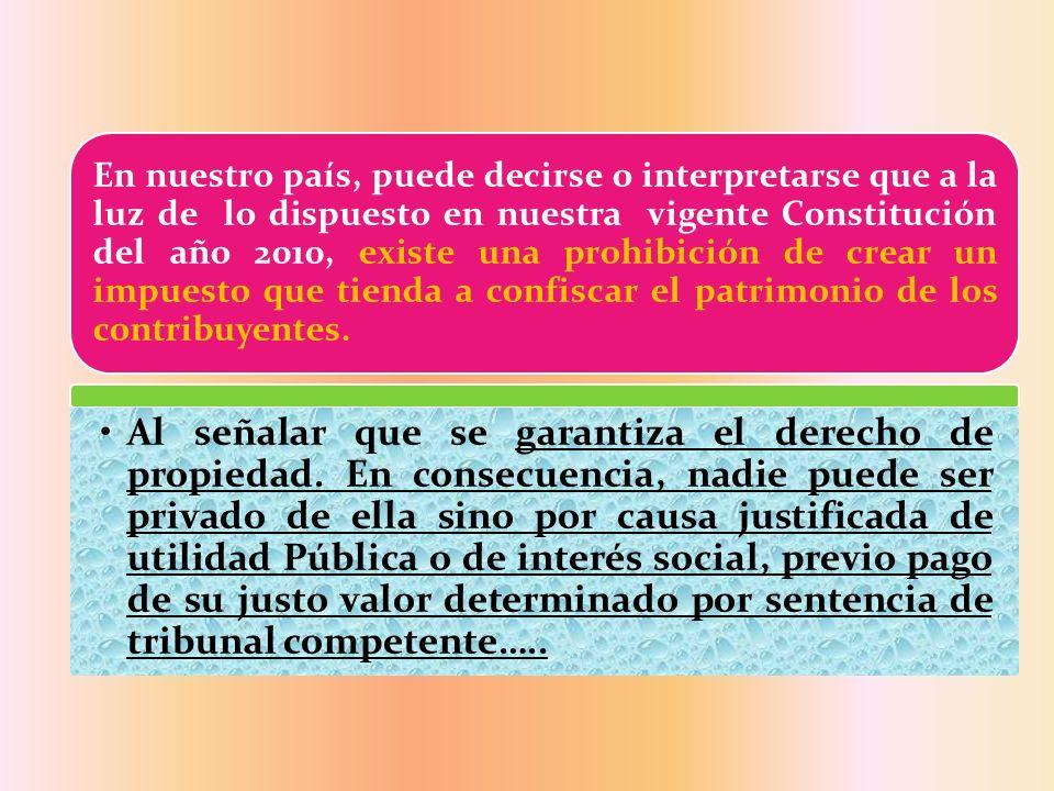 En nuestro país, puede decirse o interpretarse que a la luz de lo dispuesto en nuestra vigente Constitución del año 2010, existe una prohibición de cr