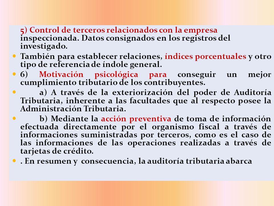 5) Control de terceros relacionados con la empresa inspeccionada. Datos consignados en los registros del investigado. También para establecer relacion