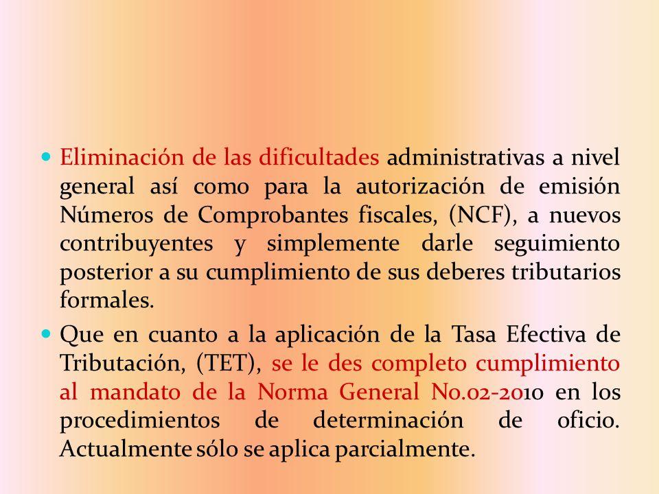 Eliminación de las dificultades administrativas a nivel general así como para la autorización de emisión Números de Comprobantes fiscales, (NCF), a nu