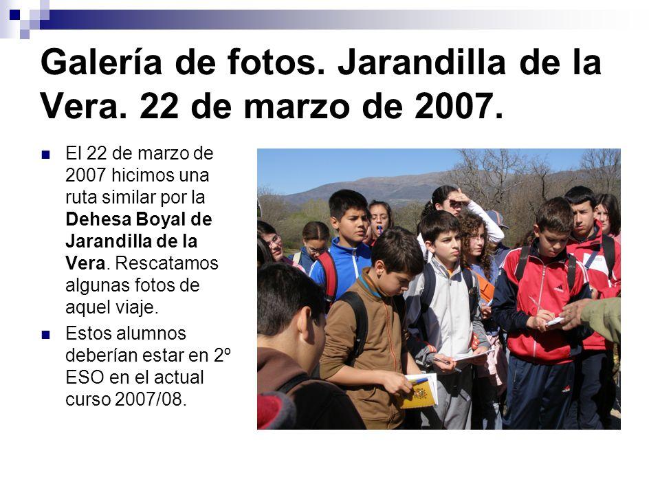 Galería de fotos. Jarandilla de la Vera. 22 de marzo de 2007. El 22 de marzo de 2007 hicimos una ruta similar por la Dehesa Boyal de Jarandilla de la