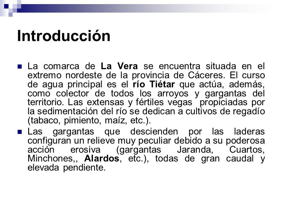 Introducción La comarca de La Vera se encuentra situada en el extremo nordeste de la provincia de Cáceres. El curso de agua principal es el río Tiétar