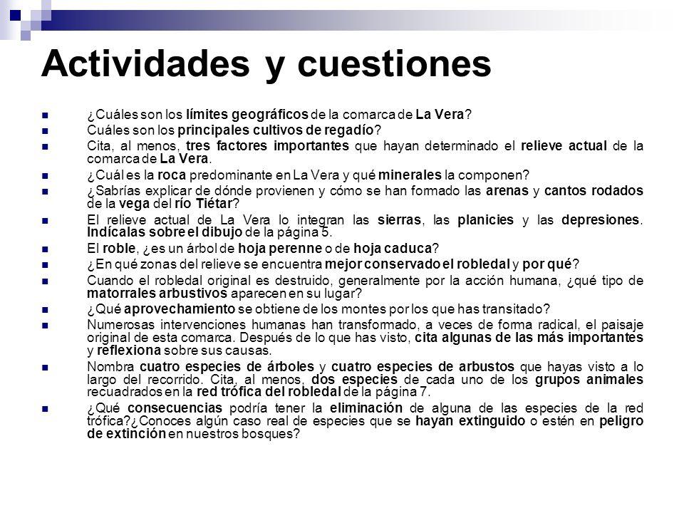 Actividades y cuestiones ¿Cuáles son los límites geográficos de la comarca de La Vera? Cuáles son los principales cultivos de regadío? Cita, al menos,