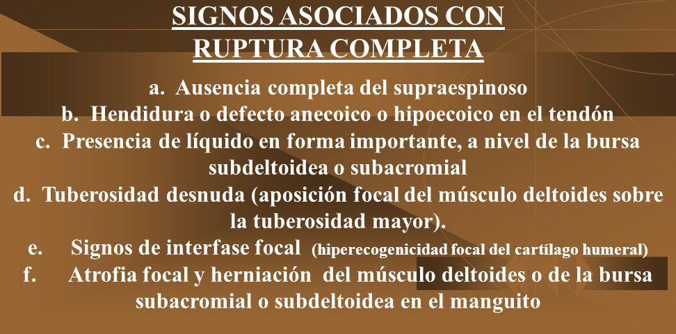 RUPTURA COMPLETA O PARCIAL DEL MANGUITO 1. SIGNOS SONOGRAFICOS QUE INDICAN RUPTURA 2. SIGNOS SONOGRAFICOS SUGESTIVOS DE RUPTURA