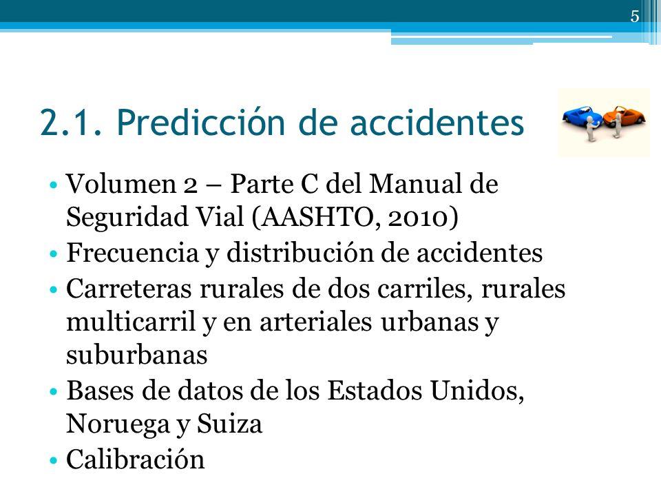 2.1. Predicción de accidentes Volumen 2 – Parte C del Manual de Seguridad Vial (AASHTO, 2010) Frecuencia y distribución de accidentes Carreteras rural
