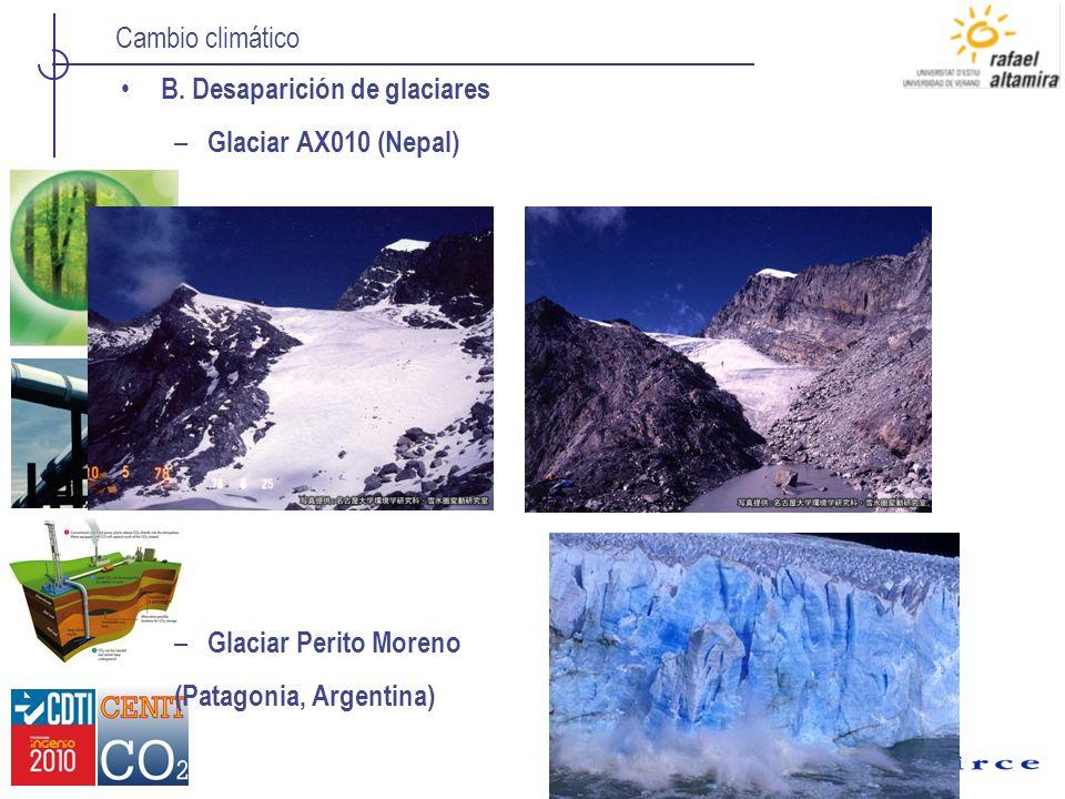 Cambio climático B. Desaparición de glaciares – Glaciar AX010 (Nepal) – Glaciar Perito Moreno (Patagonia, Argentina)