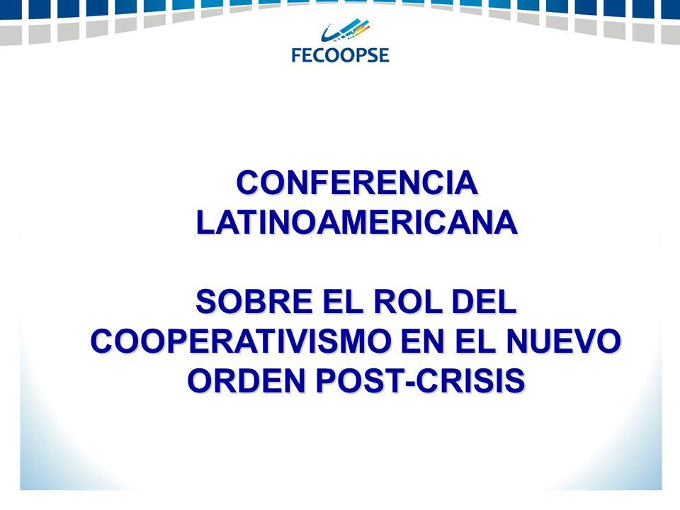 CONFERENCIA LATINOAMERICANA SOBRE EL ROL DEL COOPERATIVISMO EN EL NUEVO ORDEN POST-CRISIS