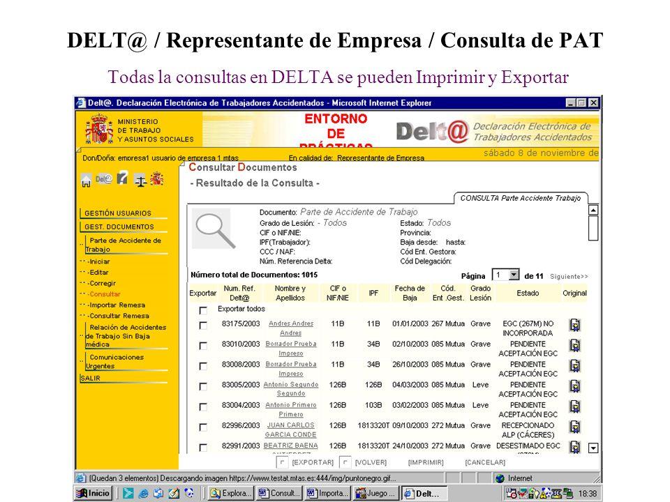 DELT@ / Representante de Empresa / Consulta de PAT Todas la consultas en DELTA se pueden Imprimir y Exportar