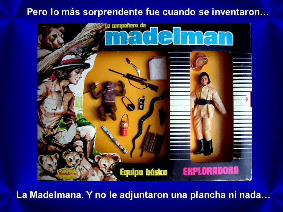 Los Madelman, uno de los más entretenidos era el gasolinero… Aunque a medida que la gente se fue haciendo políticamente correcta, aquello derivó en… E