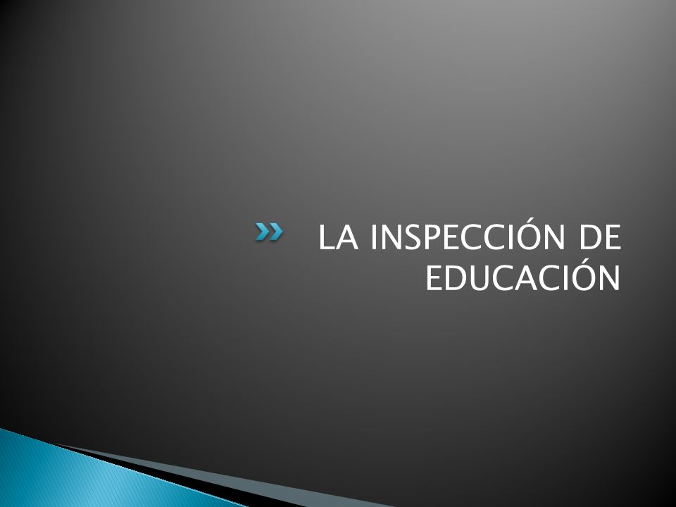 LA INSPECCIÓN DE EDUCACIÓN