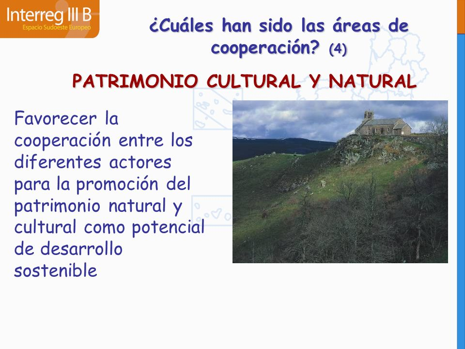 PATRIMONIO CULTURAL Y NATURAL Favorecer la cooperación entre los diferentes actores para la promoción del patrimonio natural y cultural como potencial