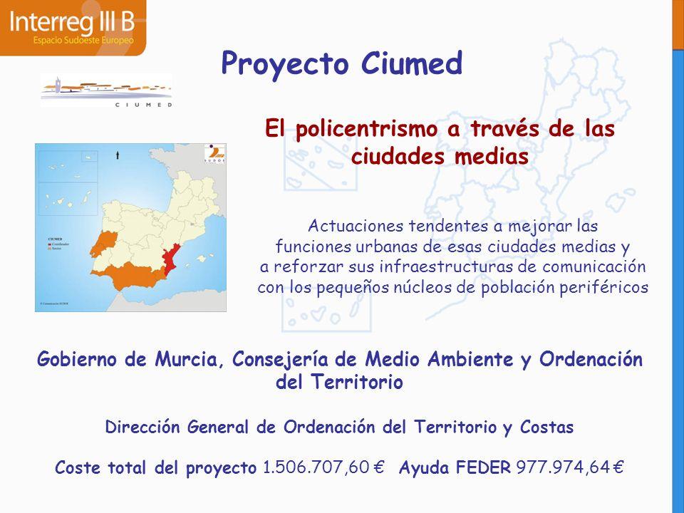 Proyecto Ciumed El policentrismo a través de las ciudades medias Actuaciones tendentes a mejorar las funciones urbanas de esas ciudades medias y a ref
