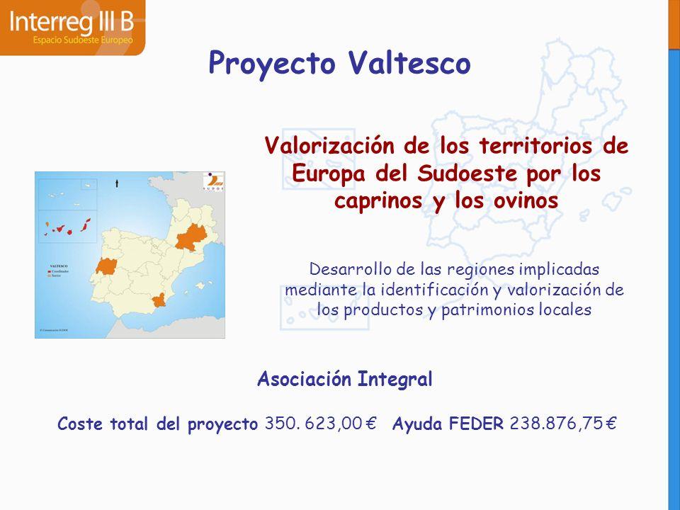 Proyecto Valtesco Valorización de los territorios de Europa del Sudoeste por los caprinos y los ovinos Desarrollo de las regiones implicadas mediante