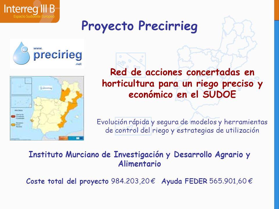 Proyecto Precirrieg Red de acciones concertadas en horticultura para un riego preciso y económico en el SUDOE Evolución rápida y segura de modelos y h