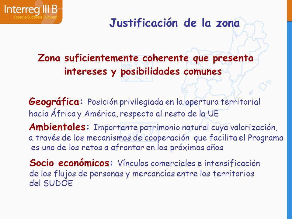 Justificación de la zona Zona suficientemente coherente que presenta intereses y posibilidades comunes Geográfica: Posición privilegiada en la apertur