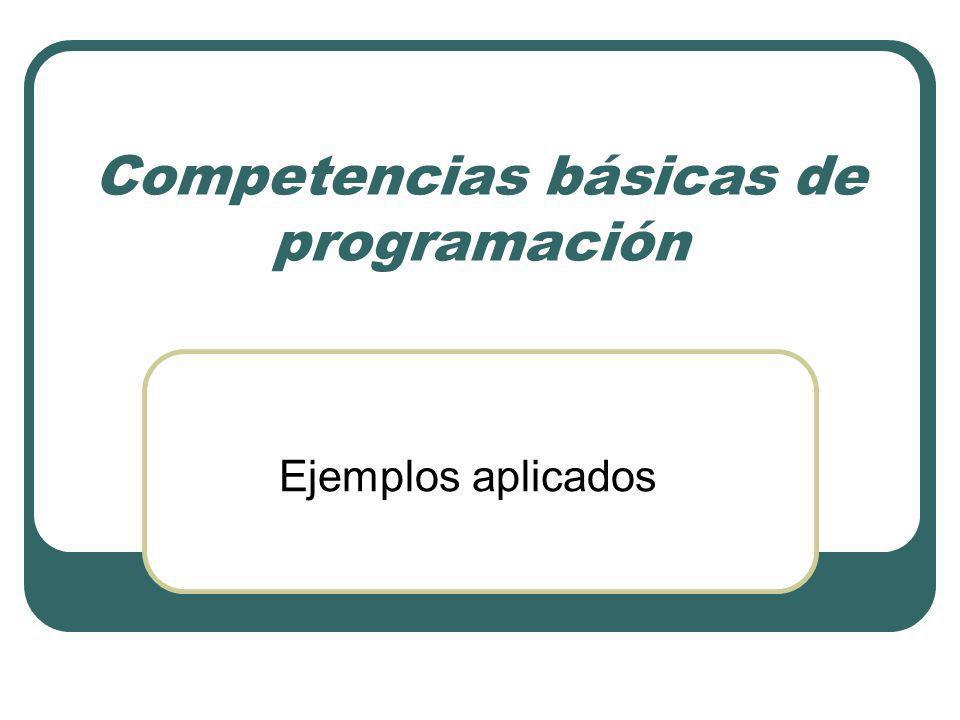 Competencias básicas de programación Ejemplos aplicados