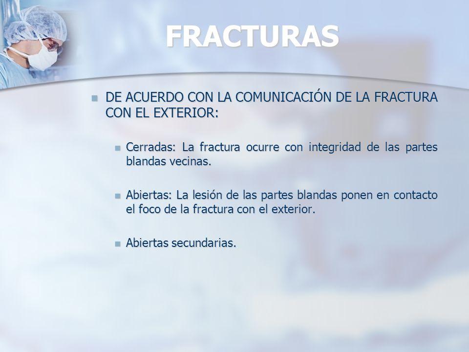 FRACTURAS CLASIFICACIÓN DE GUSTILO Y ANDERSON: CLASIFICACIÓN DE GUSTILO Y ANDERSON: TIPO I: Herida menor de 1cm.