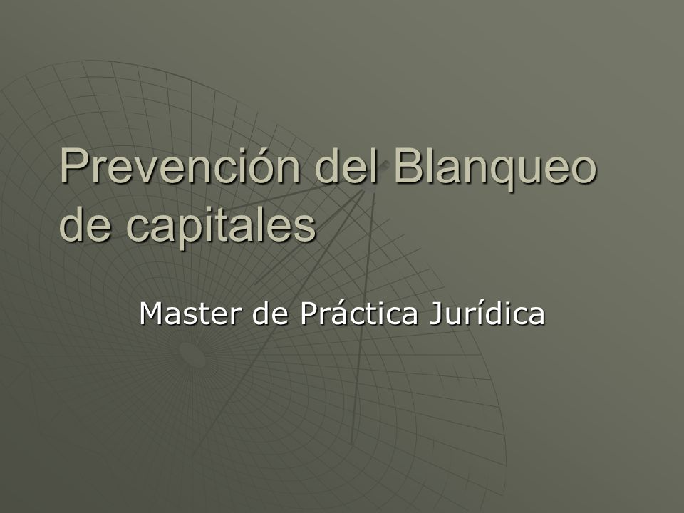 Prevención del Blanqueo de capitales Master de Práctica Jurídica