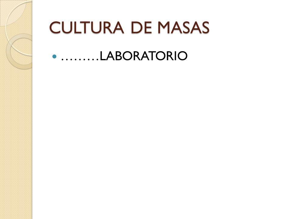 CULTURA DE MASAS ………LABORATORIO
