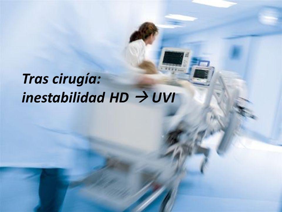 Tras cirugía: inestabilidad HD UVI