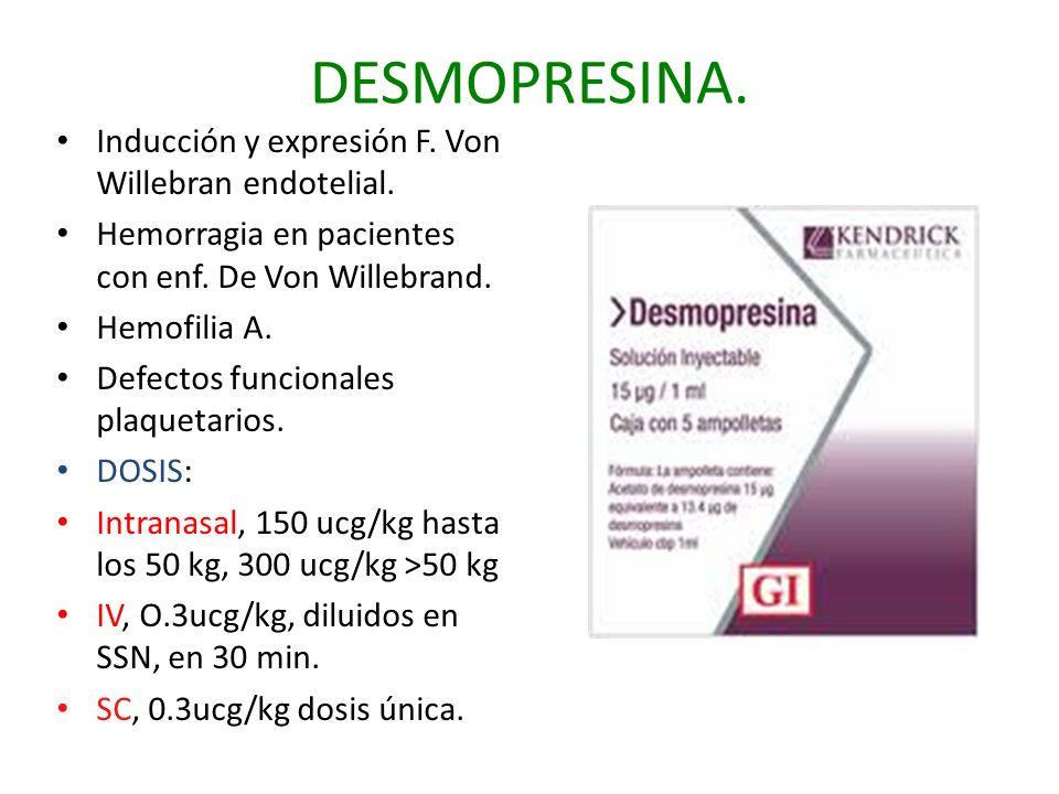 DESMOPRESINA. Inducción y expresión F. Von Willebran endotelial. Hemorragia en pacientes con enf. De Von Willebrand. Hemofilia A. Defectos funcionales