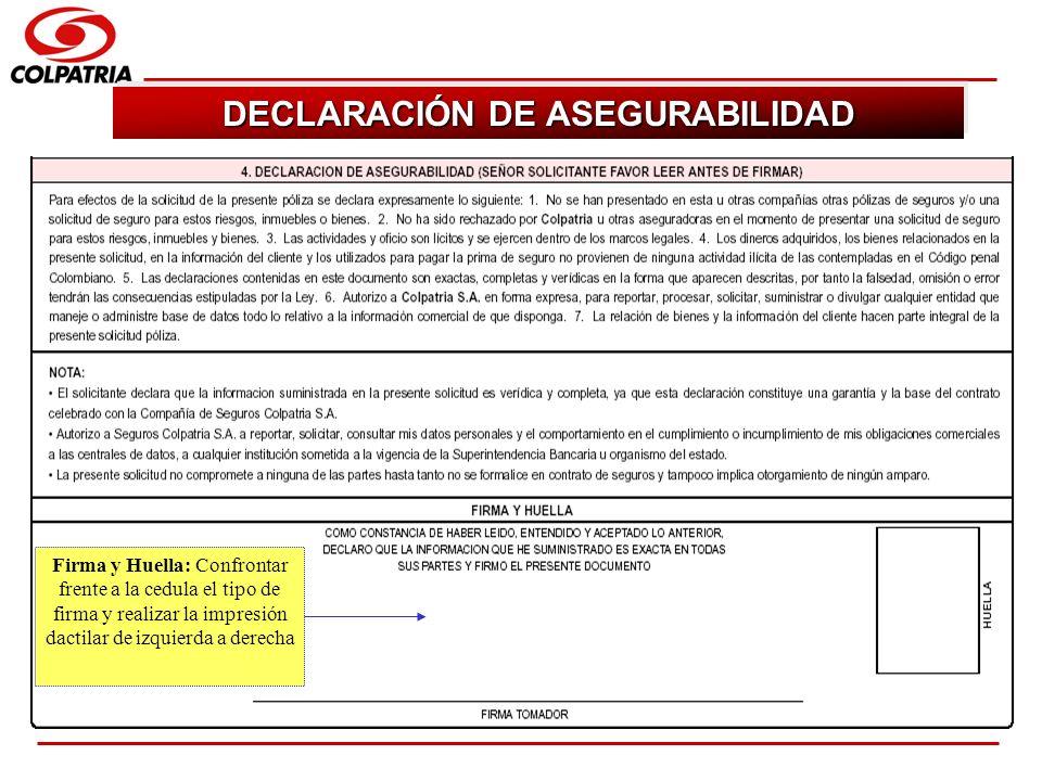 SUBGERENCIA DE CAPACITACION COMERCIAL DECLARACIÓN DE ASEGURABILIDAD Firma y Huella: Confrontar frente a la cedula el tipo de firma y realizar la impre