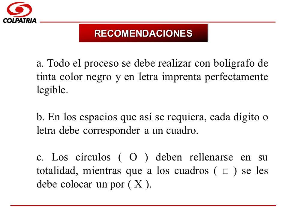 SUBGERENCIA DE CAPACITACION COMERCIAL RECOMENDACIONESRECOMENDACIONES a. Todo el proceso se debe realizar con bolígrafo de tinta color negro y en letra