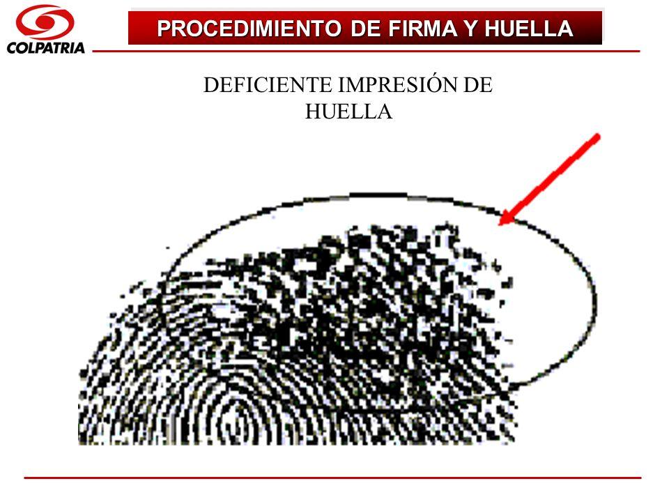 SUBGERENCIA DE CAPACITACION COMERCIAL DEFICIENTE IMPRESIÓN DE HUELLA PROCEDIMIENTO DE FIRMA Y HUELLA