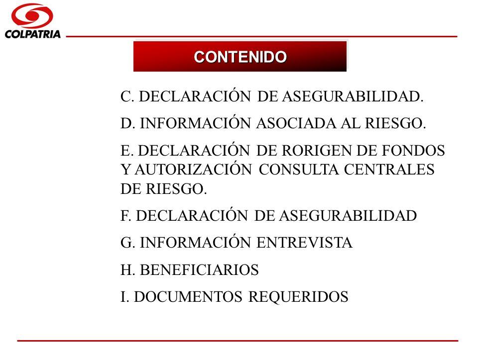 SUBGERENCIA DE CAPACITACION COMERCIAL C. DECLARACIÓN DE ASEGURABILIDAD. D. INFORMACIÓN ASOCIADA AL RIESGO. E. DECLARACIÓN DE RORIGEN DE FONDOS Y AUTOR