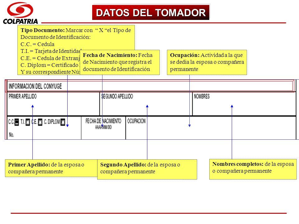 SUBGERENCIA DE CAPACITACION COMERCIAL DATOS DEL TOMADOR Primer Apellido: de la esposa o compañera permanente Segundo Apellido: de la esposa o compañer