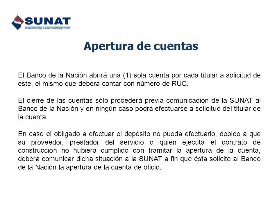 Apertura de cuentas El Banco de la Nación abrirá una (1) sola cuenta por cada titular a solicitud de éste, el mismo que deberá contar con número de RU
