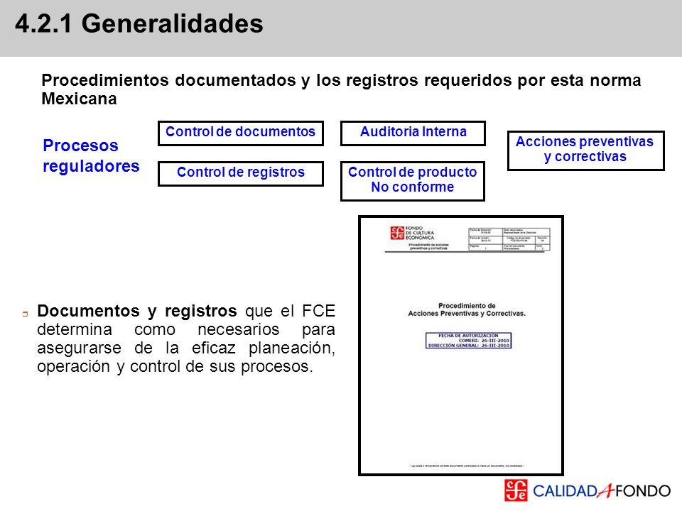 Procedimientos documentados y los registros requeridos por esta norma Mexicana 4.2.1 Generalidades Procesos reguladores Documentos y registros que el