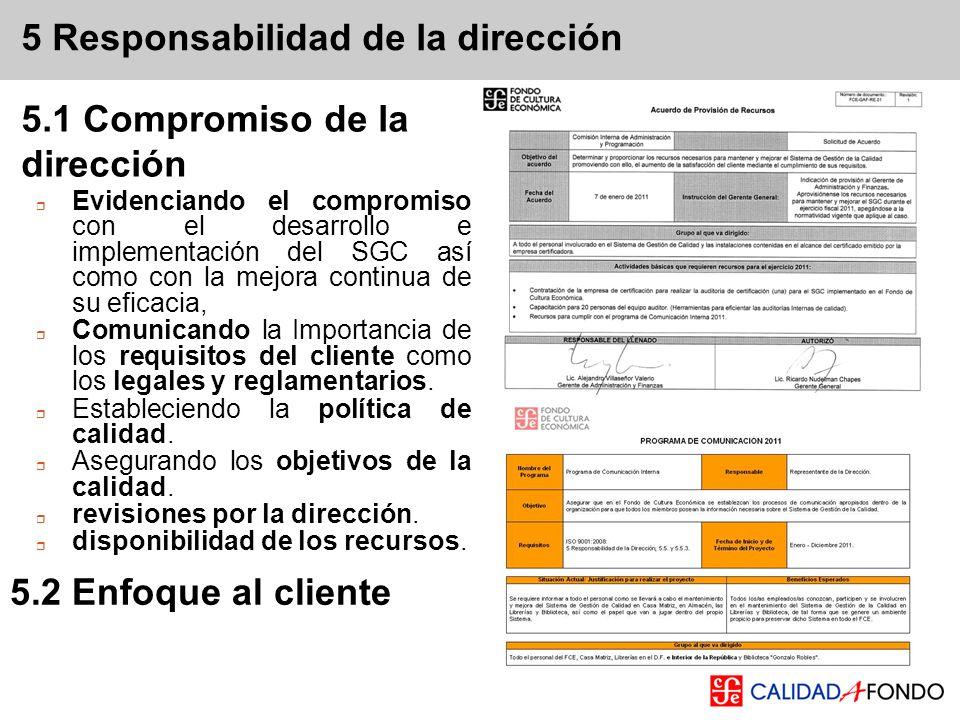 5 Responsabilidad de la dirección Evidenciando el compromiso con el desarrollo e implementación del SGC así como con la mejora continua de su eficacia