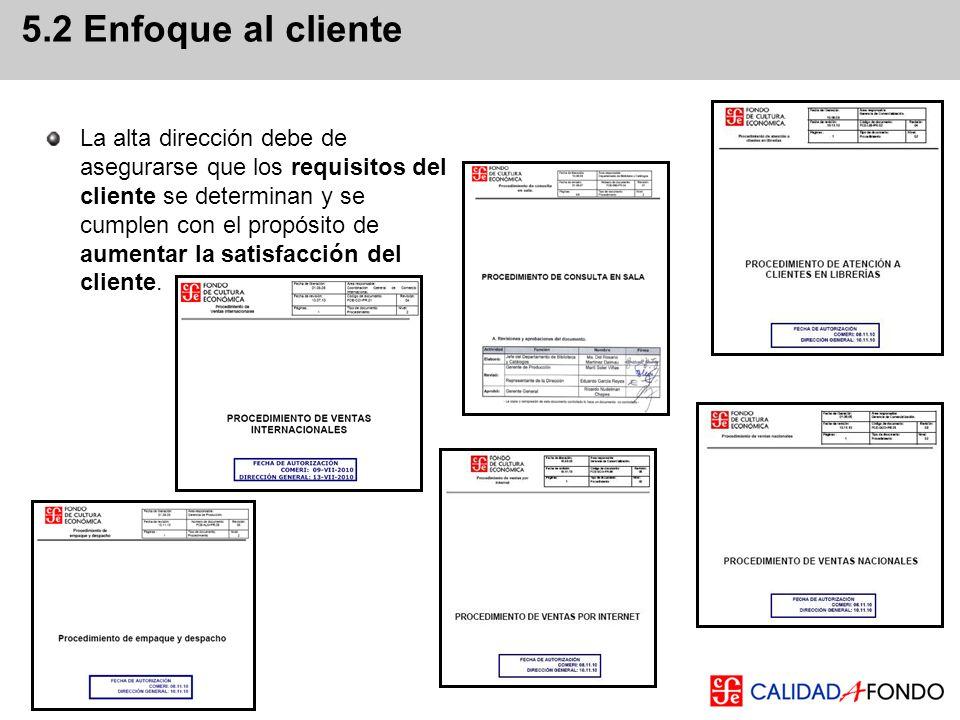 La alta dirección debe de asegurarse que los requisitos del cliente se determinan y se cumplen con el propósito de aumentar la satisfacción del client