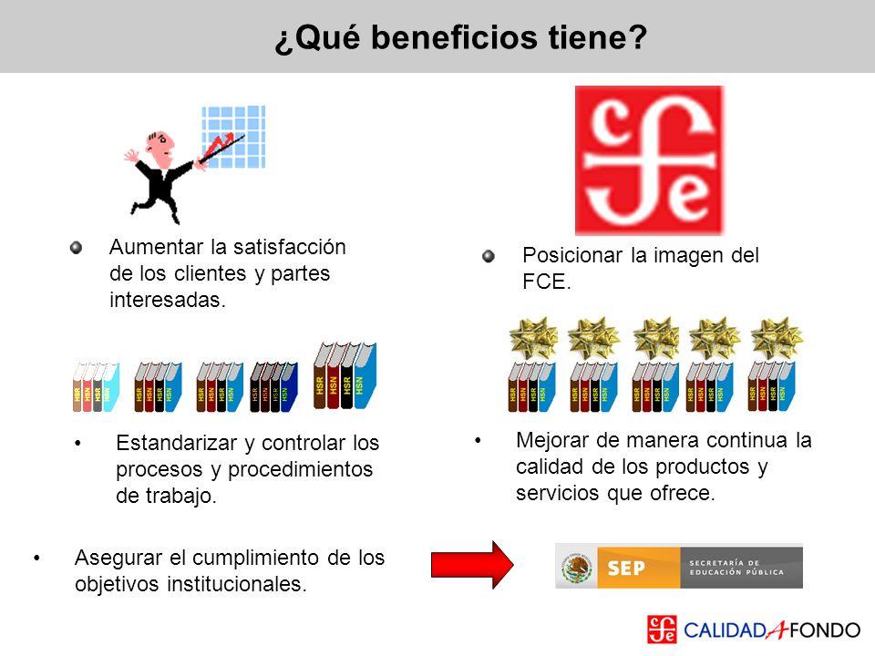 ¿Qué beneficios tiene? Aumentar la satisfacción de los clientes y partes interesadas. Asegurar el cumplimiento de los objetivos institucionales. Posic
