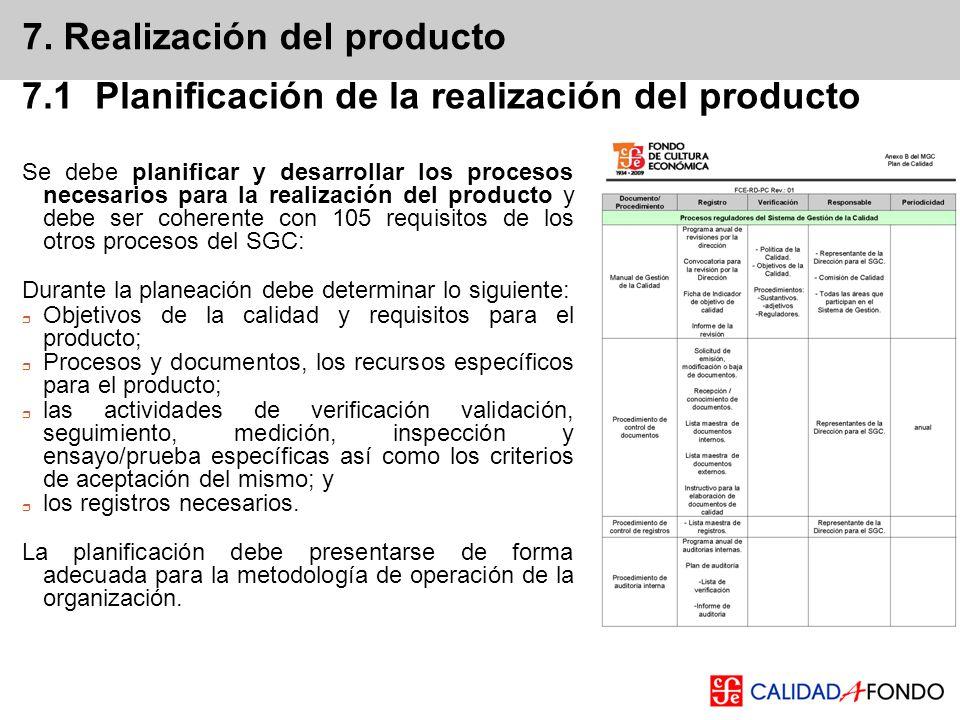 7. Realización del producto 7.1 Planificación de la realización del producto Se debe planificar y desarrollar los procesos necesarios para la realizac