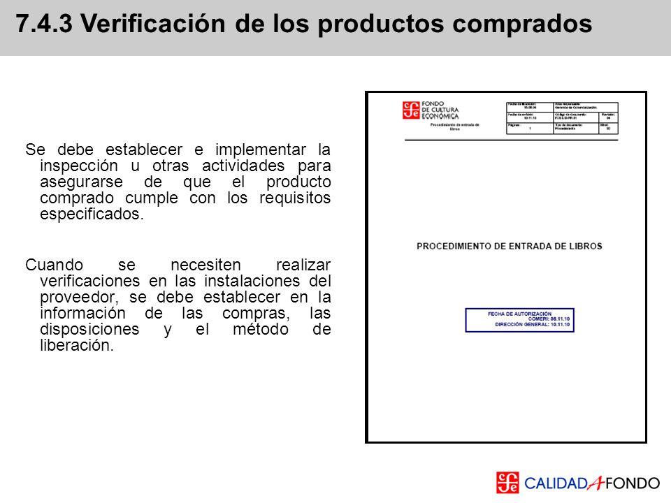 Se debe establecer e implementar la inspección u otras actividades para asegurarse de que el producto comprado cumple con los requisitos especificados