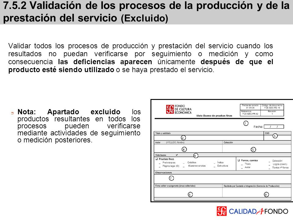 7.5.2 Validación de los procesos de la producción y de la prestación del servicio (Excluido) Validar todos los procesos de producción y prestación del