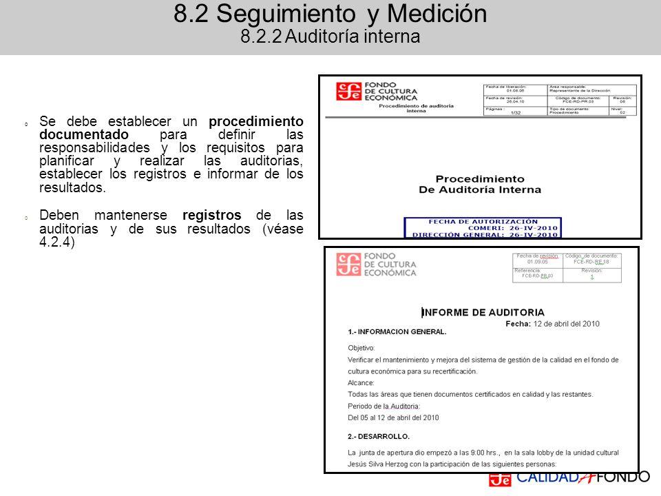 8.2 Seguimiento y Medición 8.2.2 Auditoría interna o Se debe establecer un procedimiento documentado para definir las responsabilidades y los requisit