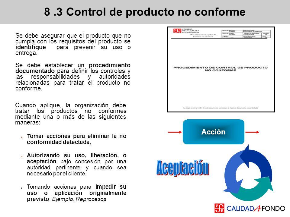 Se debe asegurar que el producto que no cumpla con los requisitos del producto se identifique para prevenir su uso o entrega. Se debe establecer un pr
