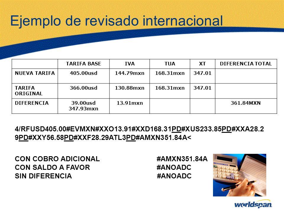 Ejemplo de revisado internacional TARIFA BASEIVATUAXTDIFERENCIA TOTAL NUEVA TARIFA405.00usd144.79mxn168.31mxn347.01 TARIFA ORIGINAL 366.00usd130.88mxn