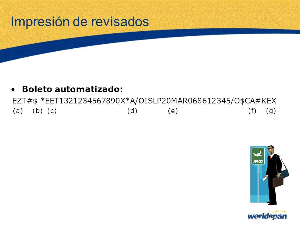 Impresión de revisados Boleto automatizado: EZT#$ *EET1321234567890X*A/OISLP20MAR068612345/O$CA#KEX (a) (b) (c) (d) (e) (f) (g)