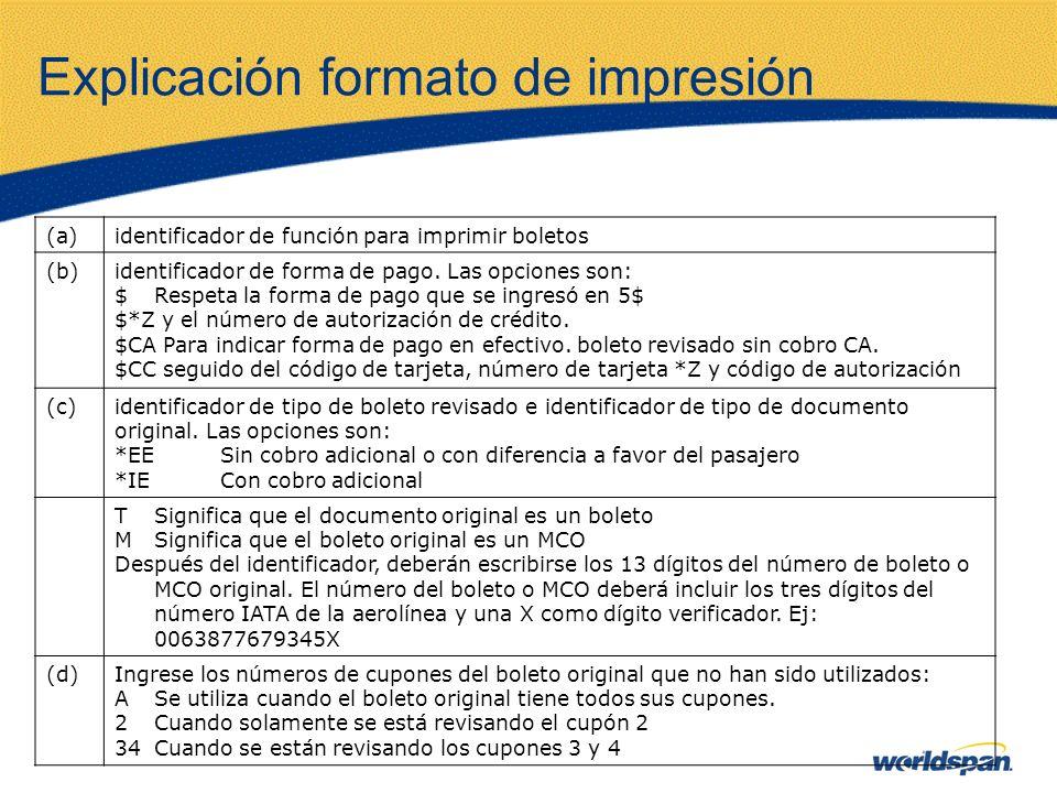 Explicación formato de impresión (a)identificador de función para imprimir boletos (b)identificador de forma de pago. Las opciones son: $Respeta la fo