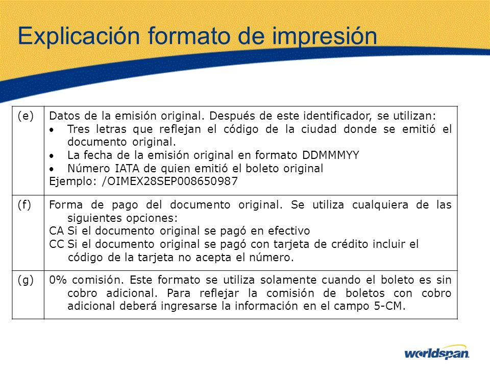 Explicación formato de impresión (e)Datos de la emisión original. Después de este identificador, se utilizan: Tres letras que reflejan el código de la