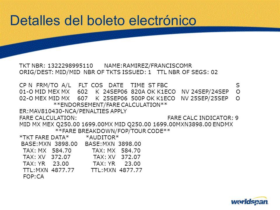 Detalles del boleto electrónico TKT NBR: 1322298995110 NAME:RAMIREZ/FRANCISCOMR ORIG/DEST: MID/MID NBR OF TKTS ISSUED: 1 TTL NBR OF SEGS: 02 CP N FRM/