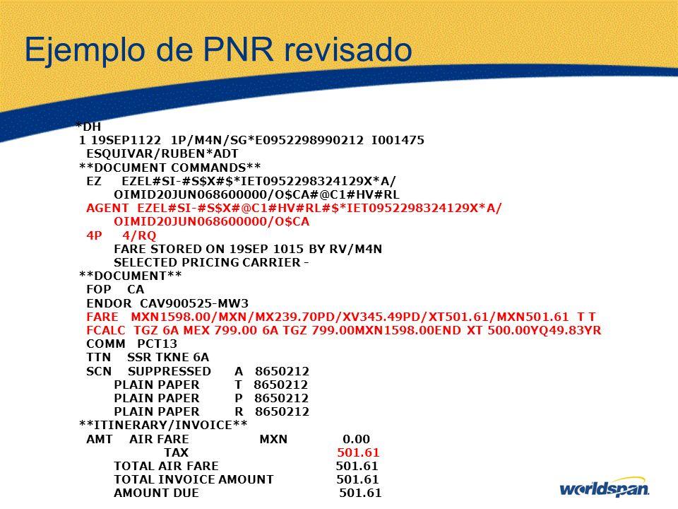 Ejemplo de PNR revisado *DH 1 19SEP1122 1P/M4N/SG*E0952298990212 I001475 ESQUIVAR/RUBEN*ADT **DOCUMENT COMMANDS** EZ EZEL#SI-#S$X#$*IET0952298324129X*