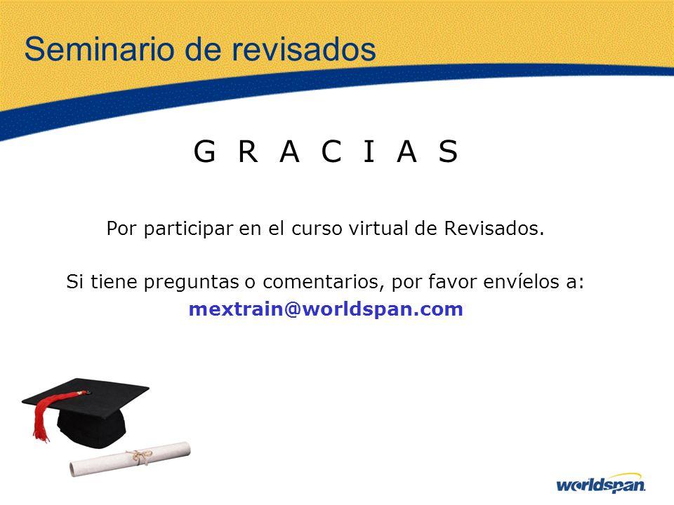 Seminario de revisados G R A C I A S Por participar en el curso virtual de Revisados. Si tiene preguntas o comentarios, por favor envíelos a: mextrain