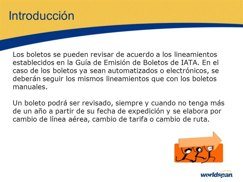 Introducción Los boletos se pueden revisar de acuerdo a los lineamientos establecidos en la Guía de Emisión de Boletos de IATA. En el caso de los bole